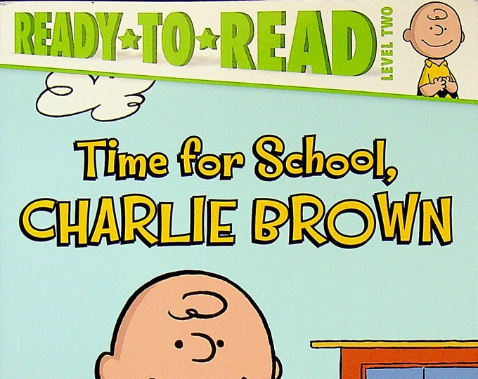 Time for School, Charlie Brown by Charles M. Schulz  (Ready-To-Read Level 2) (Paperback: Children's, Early Readers) 2015