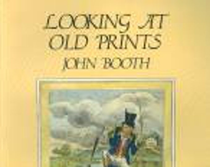 Looking at Old Prints by John Booth (Softcover: Art, Prints, Antiques)