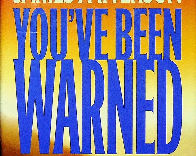 You've Been Warned by James Patterson and Howard Roughan (Hardcover:  Mystery, Thriller)  2007