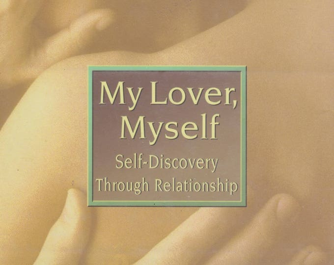My Lover, Myself Self-Discovery Through Relationship (Hardcover, Relationships, Self-Help) 1999