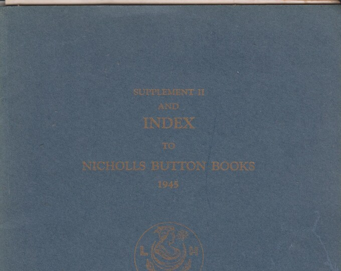 Supplement II and Index to Nicholls Buttons Books  (Staple bound: Art, Antiques, Collectibles, Buttons) 1945