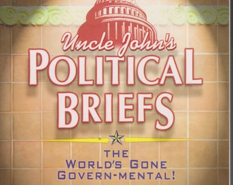 Uncle John's Political Briefs - The World's Gone Govern-mental!  (Softcover: Humor, Politics) 2012