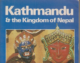 Kathmandu and the Kingdom of Nepal  (Softcover: Travel, Kathmandu, Nepal)  1985