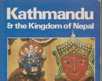 Kathmandu and the Kingdom of Nepal  (Softcover: Travel, Kathmandu, Nepal)  1985