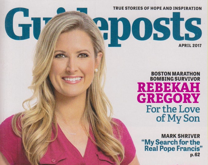 Guideposts April 2017 Rebekah Gregory For the Love of My Son   (Magazine, Inspirational)