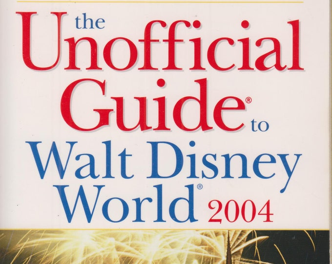 The Unofficial Guide to Walt Disney World 2004   (Softcover, Travel, Disney World) 2004