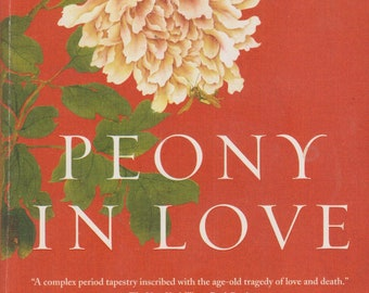 Peony in Love by Lisa See (Softcover:  Fiction) 2008