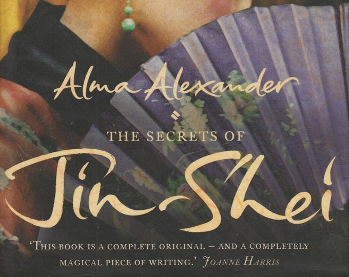 The Secrets of Jin-Shei by Alma Alexander 2004 (Possible British First Edition)