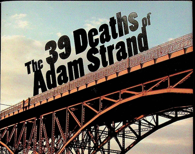 The 39 Deaths of Adam Strand by Gregory Galloway (Hardcover: Fiction)  2013FE