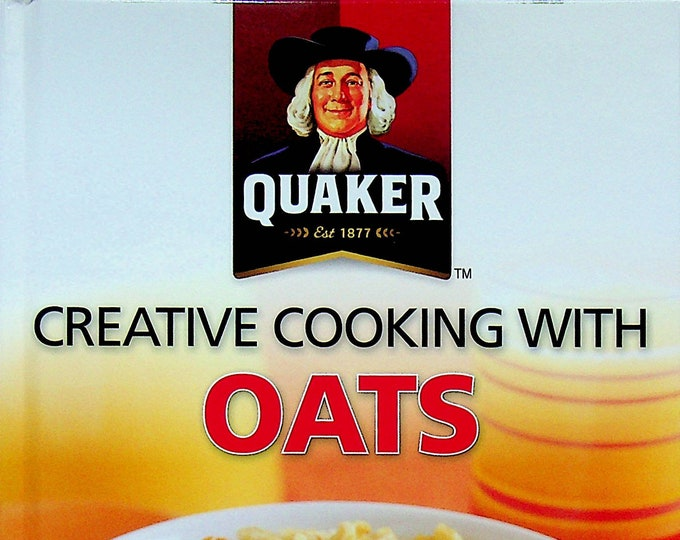 Quaker Creative Cooking With Oats  (Hardcover: Cookbook, Recipes)