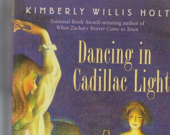 Dancing in Cadillac Light by Kimberly Willis Holt  (Paperback: Young Readers, Novel, Fiction) 2001
