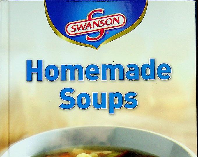 Swanson Homemade Soups  (Hardcover: Cookbook, Recipes)