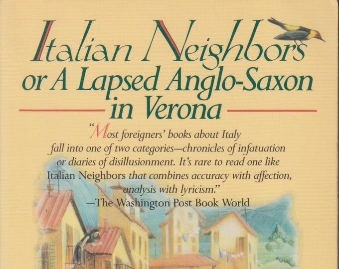 Italian Neighbors - Or, A Lapsed Anglo-Saxon in Verona  (Softcover: Travel, Verona, Italy) 1993
