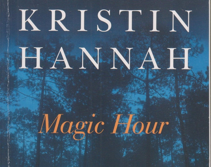 Magic Hour by Kristin Hannah  (Softcover: Fiction) 2018