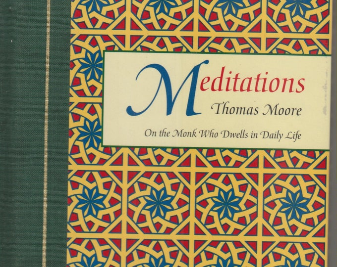 Meditations: On the Monk Who Dwells in Daily Life  (Hardcover, Spirituality, Meditations) 1994 First Edition