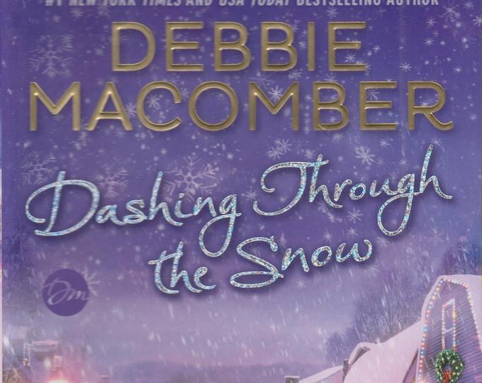 Dashing Through the Snow: A Christmas Novel by  Debbie Macomber (Hardcover, Romance, Christmas) 2015