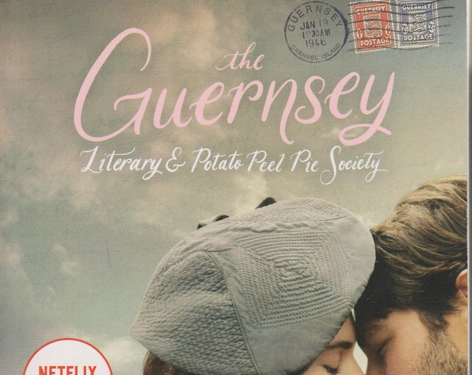 The Guernsey Literary & Potato Peel Pie Society  by Mary Ann Shaffer and Anne Barrows (Softcover: Fiction, Movie Tie-ins) 2018