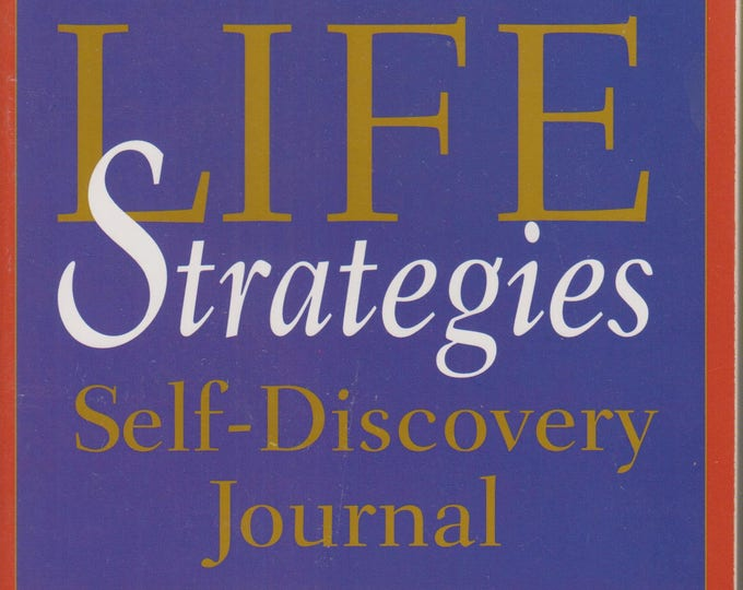 Life Strategies Self-Discovery Journal: Find What Matters Most for You  (Paperback, Self-Help, Journal) 2001 First Edition