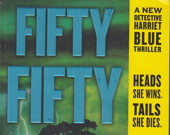 Fifty Fifty by James Patterson  ( A Detective Harriet Blue Thriller) (Softcover: Fiction) 2018