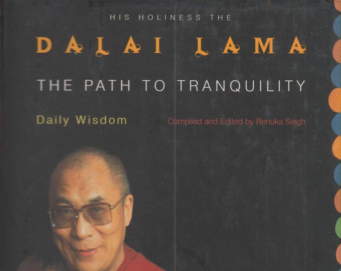 The Path to Tranquility: Daily Meditations by the Dalai Lama  (Hardcover, Buddhism,Self-Help, Inspirational)  1999