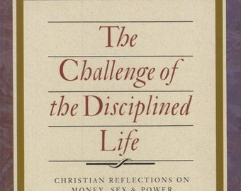 The Challenge of the Disciplined Life: Christian Reflections on Money, Sex, and Power (Softcover, Christianity,  Religion)  1992