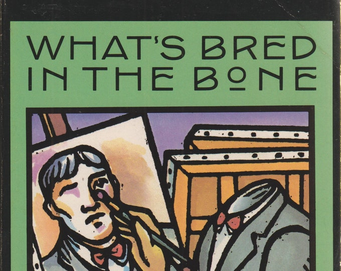 What's Bred In The Bone by Robertson Davies (Cornish Trilogy / Deptford Trilogy) (Softcover, Fiction) 1985 First American Edition