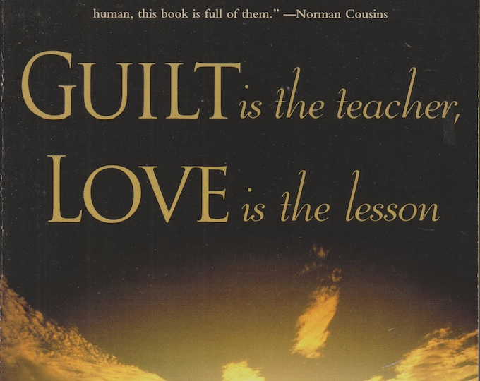 Guilt is the Teacher, Love is the Lesson (Softcover, Self-Help, Inspirational)  1990