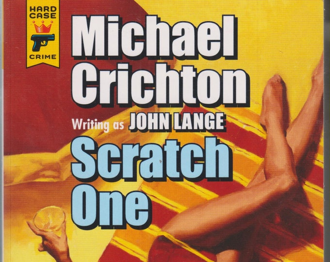 Scratch One by Michael Crichton Writing  as John Lange  (Paperback: Mystery, Thriller)  2013