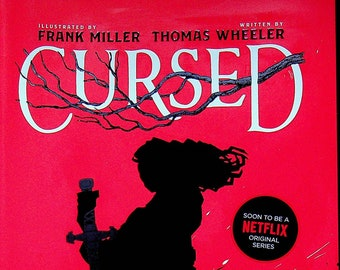 Cursed by Thomas Wheeler Illustrated by Frank Miller  (Hardcover: Fantasy For ages 14 & up) 2019 First Edition