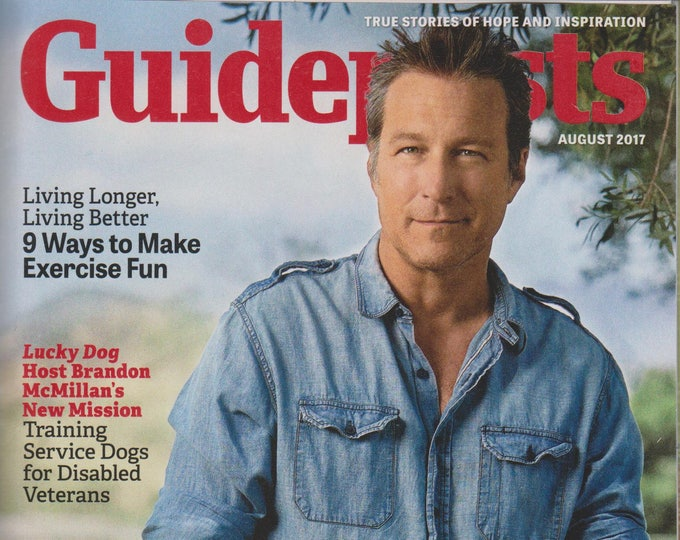 Guideposts August 2017 Actor John Corbett - His Improbably Path From Steel Mill to Stardom (Magazine, Inspirational)