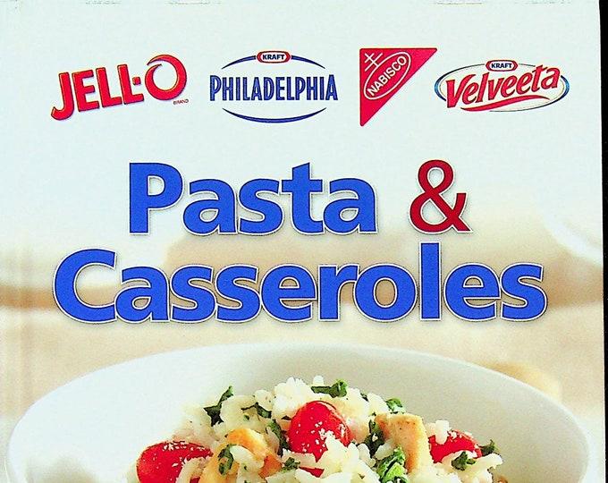 Pasta & Casseroles - Jell-o Kraft Philadelphia Nabisco Kraft Velveeta (Hardcover: Cooking, Recipes) 2013