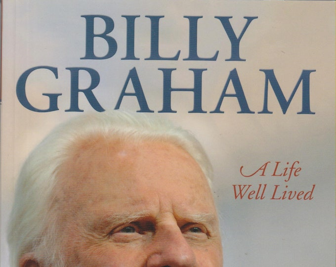 Billy Graham: A Life Well Lived by Sam Wellman (Softcover, Religious, Biography) 2011