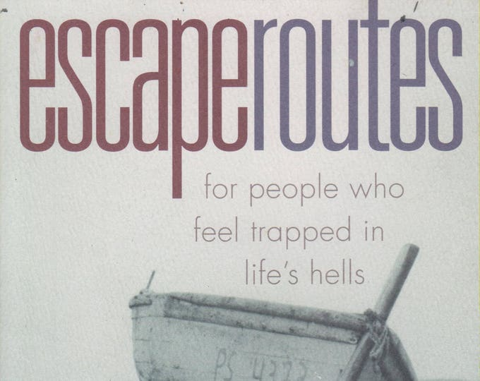 Escape Routes: for People Who Feel Trapped in Life's Hells (Softcover, Self-Help) 2002