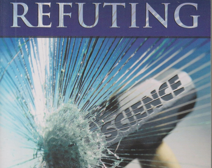 Refuting Evolution (Softcover, Science, Evolution, Religion, Teaching) 1999