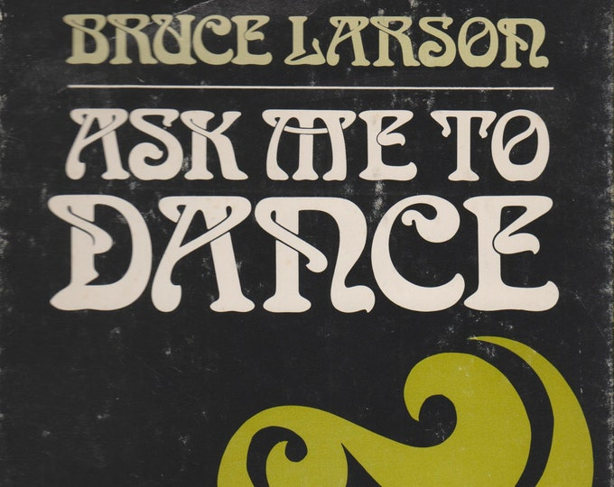 Ask Me To Dance by Bruce Larson (Hardcover,  Christianity,  Religion)  1973