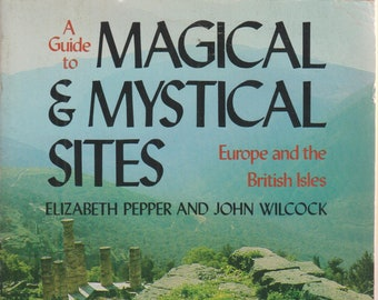 A Guide to Magical & Mystical Sites (Europe and the British Isles)   (Softcover: Travel,  Europe, British Isles)  1979