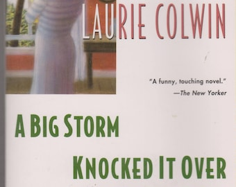 A Big Storm Knocked It Over by Laurie Colwin (Softcover: Fiction) 1994