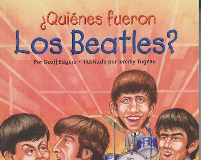 Quienes Fueron Los Beatles? Por Geoff Edgers  (Paperback: Children's Chapter Book,  Spanish) 2012