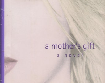 A Mother's Gift  by Britney & Lynne Spears (Hardcover: Fiction; Music) 2001