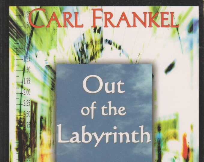 Out of the Labyrinth - Who We Are, How We Go Wrong and What We Can Do About It  (Softcover: Spiritual, Culture) 2004 First Edition
