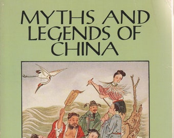 Mythes et légendes de la Chine (broché, la Chine, la mythologie, voyage) 1994