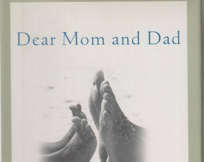 Dear Mom and Dad - Simple Lessons on Love and Life from Your Child (Hardcover: Parenting, Inspirational) First Edition 2001