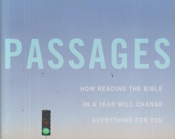 Passages - How Reading the Bible in a Year Will Change Everything For You  (Softcover: Religion)  2011