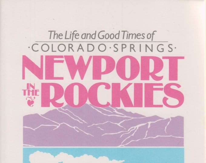 Newport in the Rockies: The Life & Good Times of Colorado Springs  (Softcover, Travel,  Colorado Springs) 1997