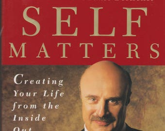 Self Matters: Creating Your Life from the Inside Out by Phillip C McGraw Phd (Softcover, Self-Help)  2003
