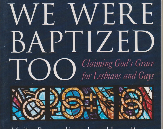 We Were Baptized Too: Claiming God's Grace for Lesbians and Gays   (Softcover, Religion,  LGBT)  1996