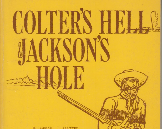 Colter's Hell & Jackson's Hole -The Fur Trappers' Exploration of the Yellowstone/Grand Tetons Park  (Softcover: Travel, Yellowstone) 1971