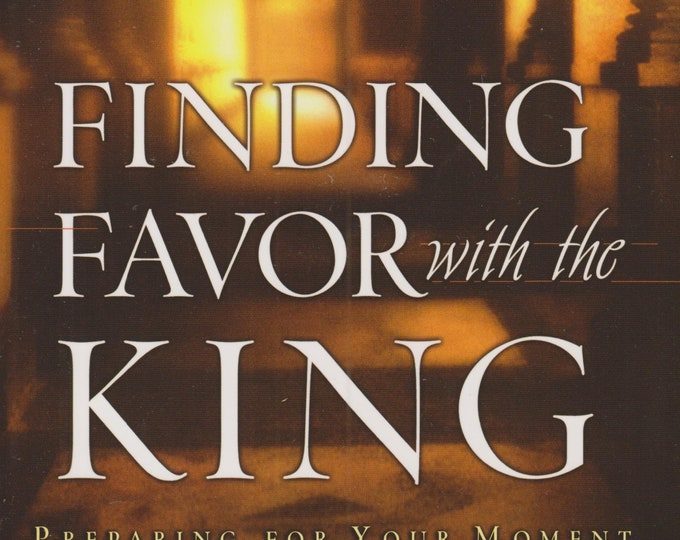 Finding Favor With The King - Preparing For Your Moment In His Presence   (Softcover:  Christianity,  Religion)  2003