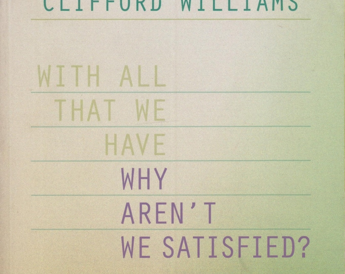 With All That We Have-Why Aren't We Satisfied?  by Clifford Williams  (Softcover: Spirituality, Inspirational)  2001