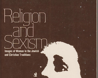 Religion and Sexism: Images of Woman in the Jewish and Christian Traditions  (Softcover, Religion, Women's Studies) 1978